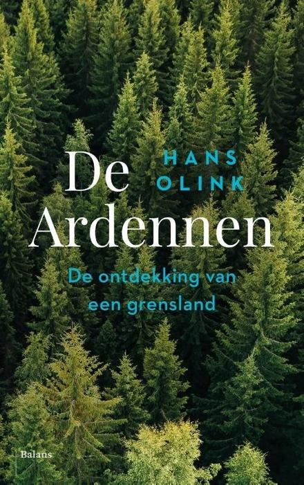 De Ardennen : de ontdekking van een grensland