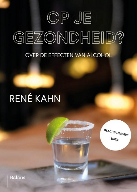 Op je gezondheid? : over de effecten van alcohol