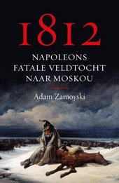 1812 : Napoleons fatale veldtocht naar Moskou