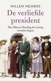 De verliefde president : hoe Warren Harding de roaring twenties begon