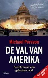 De val van Amerika : berichten uit een gebroken land