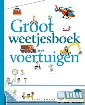 Groot weetjesboek over voertuigen