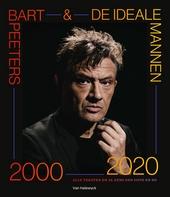 Bart Peeters & de ideale mannen 2000-2020 : alle teksten en al eens een foto en zo