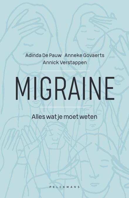 Migraine : alles wat je moet weten