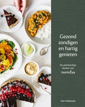 Gezond zondigen en hartig genieten : de plantaardige keuken van Tartelies