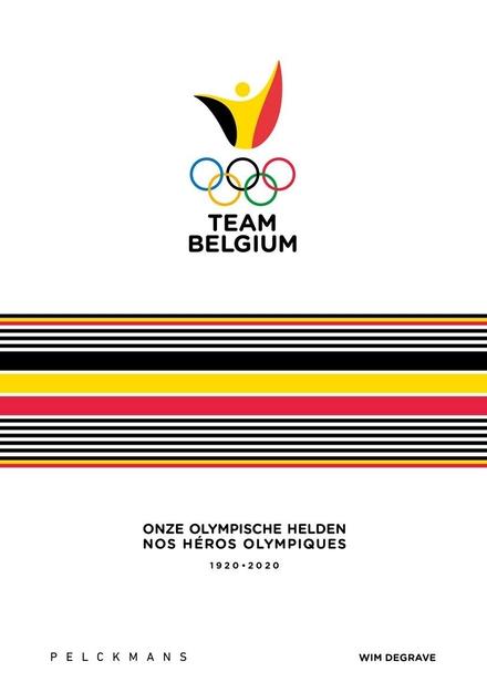 Team Belgium : onze olympische helden 1920-2020