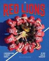 Red Lions : de weg naar de wereldtop