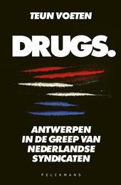 Drugs. : Antwerpen in de greep van Nederlandse syndicaten