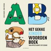 Het gekke kinderwoordenboek : van appelflauwte tot zeekoe