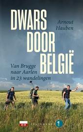 Dwars door België : van Brugge naar Aarlen in 23 wandelingen
