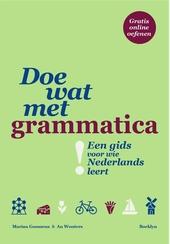 Doe wat met grammatica! : een gids voor anderstaligen