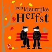 Een kleurrijke herfst : herfstgedichten, -verhalen en -liedjes