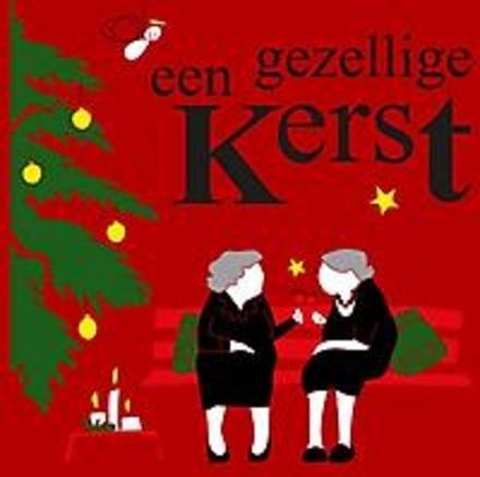 Een gezellige kerst : kerstgedichten, -verhalen en -liedjes