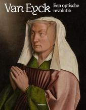 Van Eyck : een optische revolutie