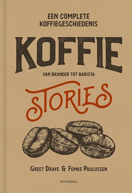 Koffie stories : een complete koffiegeschiedenis