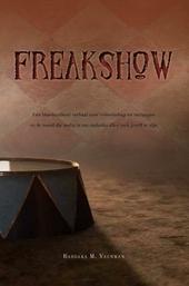 Freakshow : een bloedstollend verhaal over vriendschap en verlangen en de moed die nodig is om ondanks alles toch j...