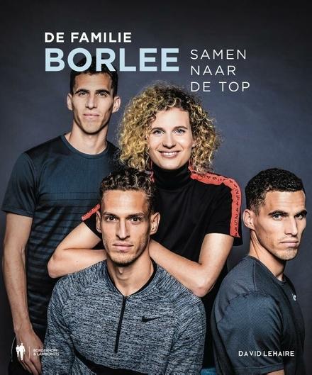 De familie Borlée : samen naar de top