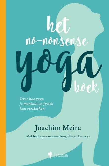 Het no-nonsense yogaboek : over hoe yoga je mentaal en fysiek kan versterken