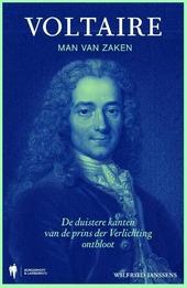 Voltaire, man van zaken : de duistere kanten van de prins der Verlichting ontbloot
