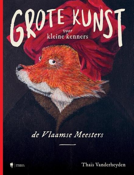 Grote kunst voor kleine kenners : de Vlaamse Meesters