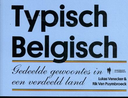 Typisch Belgisch : gedeelde gewoontes in een verdeeld land