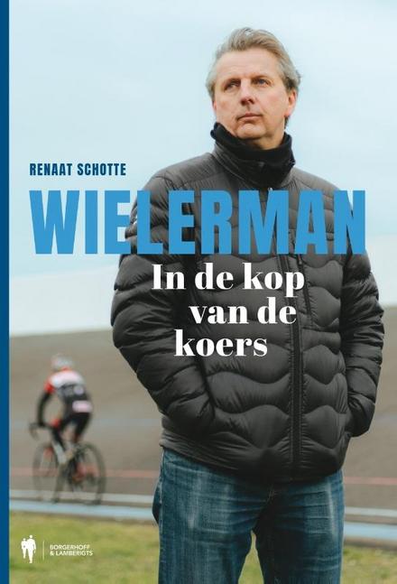 Wielerman : in de kop van de koers