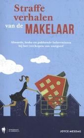 Straffe verhalen van de makelaar : absurde, leuke en pakkende belevenissen bij het (ver)kopen van vastgoed