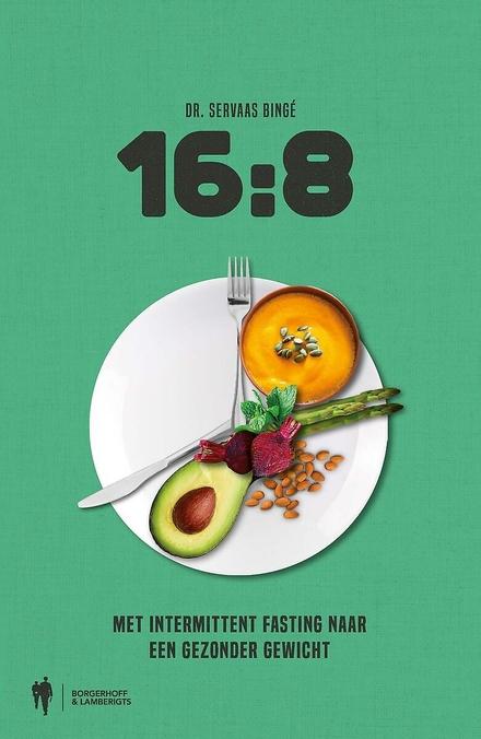 16:8 : met intermittent fasting naar een gezonder gewicht