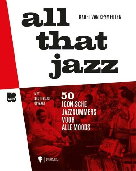 All that jazz : 50 iconische jazznummers voor alle moods