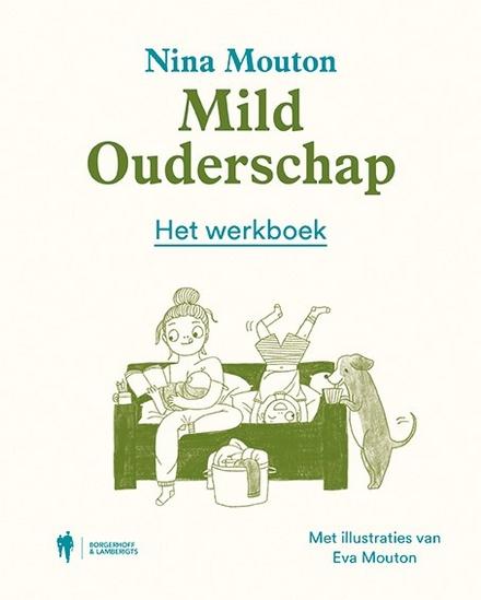 Mild ouderschap : het werkboek