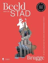 Beeld van de stad : langs hedendaagse kunst en architectuur in Brugge