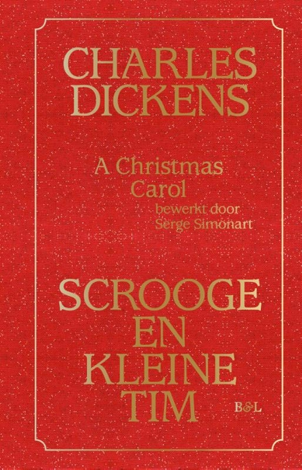 Scrooge en kleine Tim : a Christmas Carol bewerkt door Serge Simonart