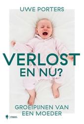 Verlost, en nu? : groeipijnen van een moeder