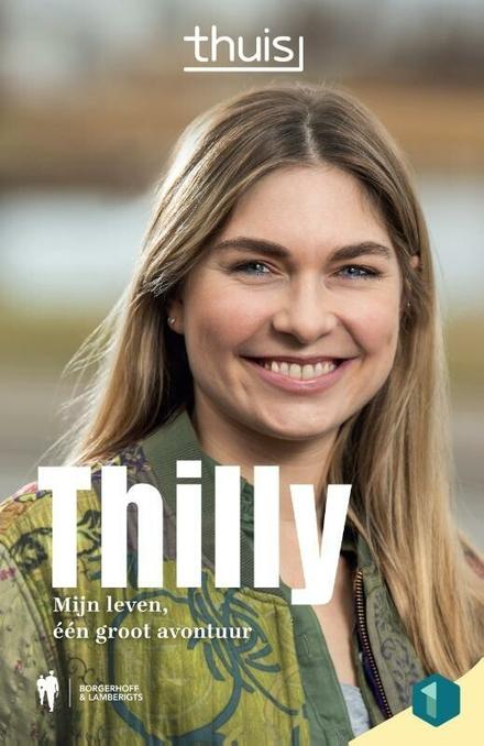 Thilly : mijn leven, een groot avontuur