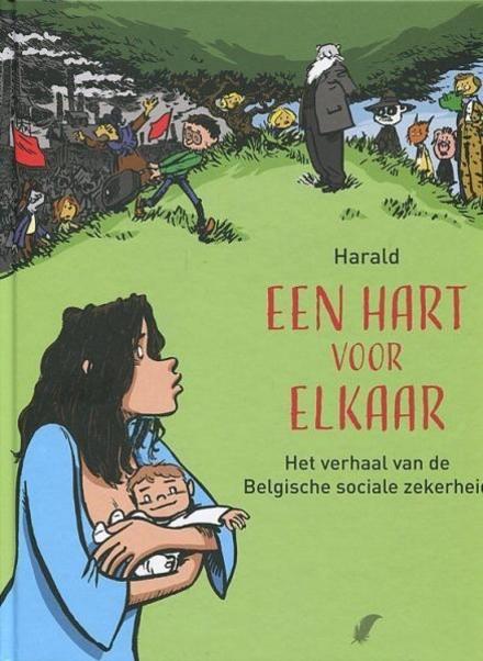 Een hart voor elkaar : het verhaal van de Belgische sociale zekerheid