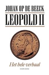 Leopold II : het hele verhaal