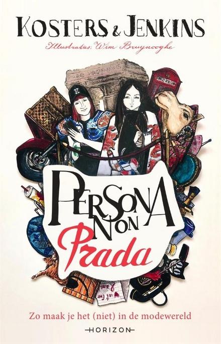 Persona non Prada : zo maak je het (niet) in de modewereld
