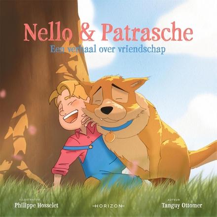 Nello en Patrasche : een verhaal over vriendschap / Tanguy Ottomer ; met illustraties van Philippe Hosselet ; naar een verhaal van Marie Louise de la Ramée