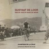 Gustaaf de Loor : van de Vuelta naar de maan