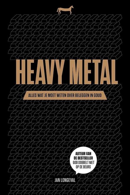 Heavy metal : alles wat je moet weten over beleggen in goud