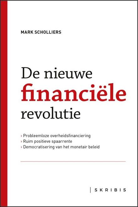 De nieuwe financiële revolutie : een routekaart voor iedereen die belangstelling heeft voor wat er morgen met ons ...