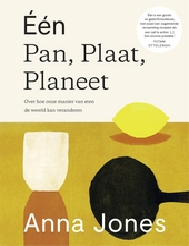 Eén pot, pan, planeet : over hoe onze manier van eten de wereld kan veranderen