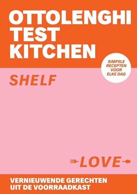Shelf love : vernieuwende gerechten uit de voorraadkast
