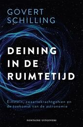 Deining in de ruimtetijd : Einstein, zwaartekrachtgolven en de toekomst van de astronomie