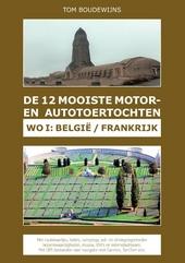 De 12 mooiste motor- en autotoertochten. WO I : België / Frankrijk