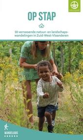 Op stap : 18 verrassende natuur- en landschapswandelingen in Zuid-West-Vlaanderen
