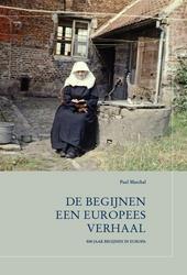 De begijnen, een Europees verhaal : 800 jaar begijnen in Europa