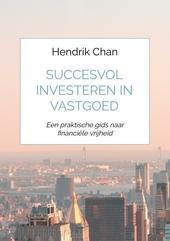 Succesvol investeren in vastgoed : een praktische gids naar financiële vrijheid