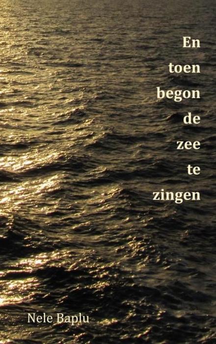 En toen begon de zee te zingen