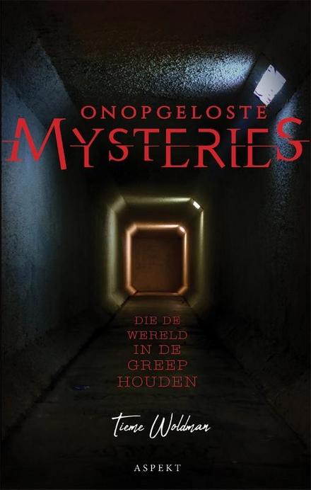 Onopgeloste mysteries die de wereld in de greep houden